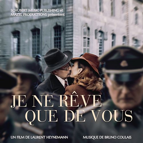 Je ne rêve que de vous (Original Motion Picture Soundtrack) von Bruno Coulais