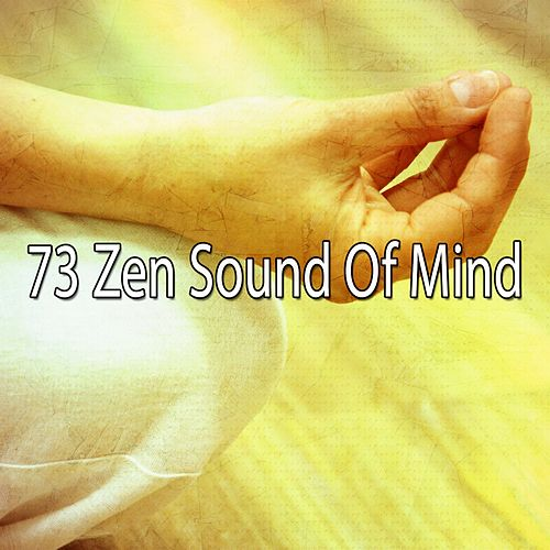 73 Zen Sound of Mind by Yoga Music