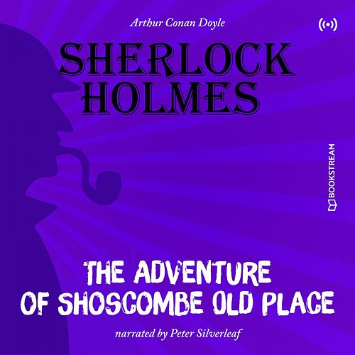 The Adventure of Shoscombe Old Place von Sir Arthur Conan Doyle