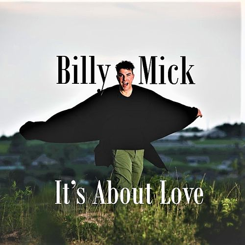 It's About Love by Billy Mick
