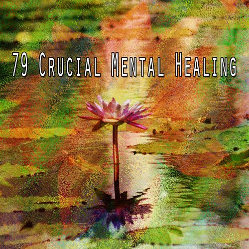 79 Crucial Mental Healing by Yoga Music