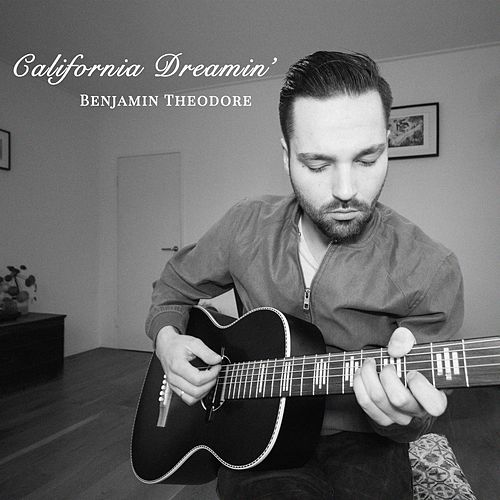 California Dreamin' (Acoustic) by Benjamin Theodore