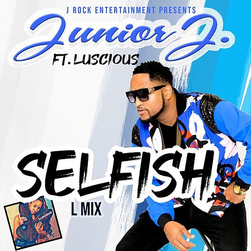 Selfish von Junior J