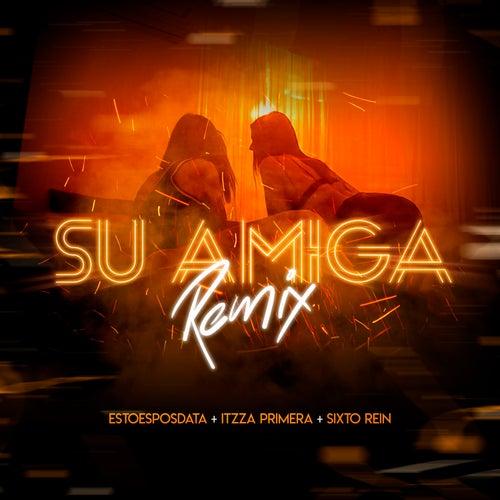 Su Amiga (Remix) de EstoeSPosdata