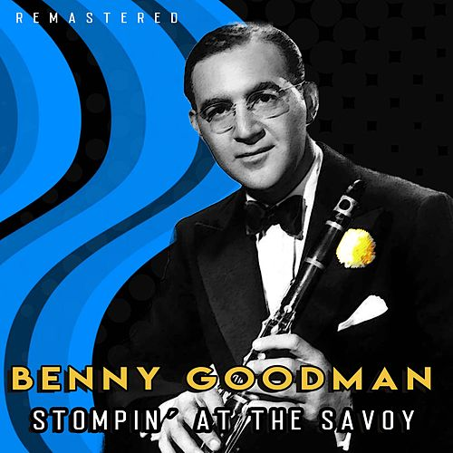 Stompin´ at the Savoy (Remastered) de Benny Goodman