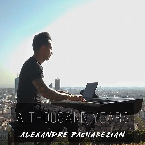 A Thousand Years de Alexandre Pachabezian