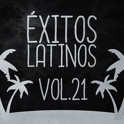 Éxitos Latinos (Vol. 21) de German Garcia