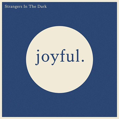 Strangers in the Dark de Joyful