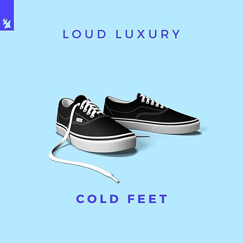 Cold Feet by Loud Luxury
