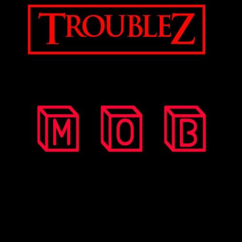 M O B by Troublez