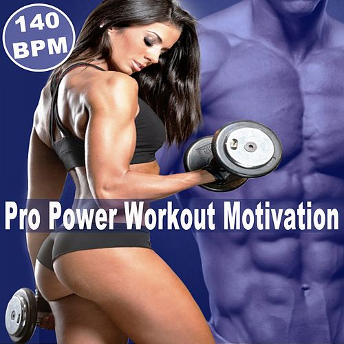Pro Power Workout Motivation (140 Bpm - 32 Count Pro Edition) (The Best Epic Motivation Workout Music for Your Fitness, Aerobics, Cardio Training Exercise and Running) by Various Artists