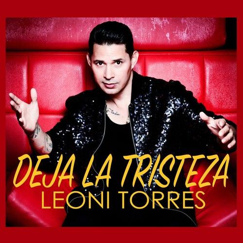 Deja La Tristeza de Leoni Torres