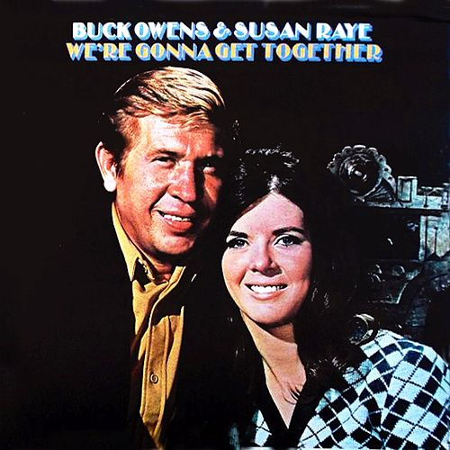 We re Gonna Get Together by Buck Owens