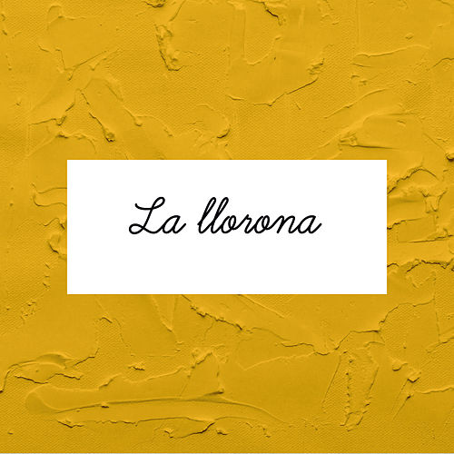 La Llorona by Laura Naranjo