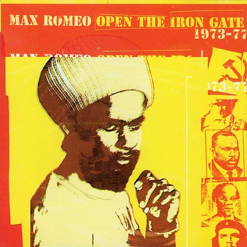 Open the Iron Gate: 1973-1979 de Max Romeo