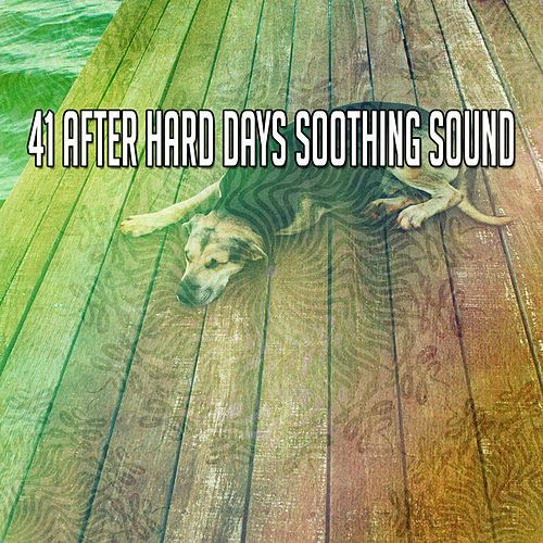 41 After Hard Days Soothing Sound by Trouble Sleeping Music Universe
