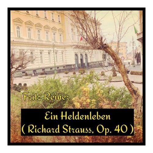 Ein Heldenleben (Richard Strauss, Op. 40) by Fritz Reiner