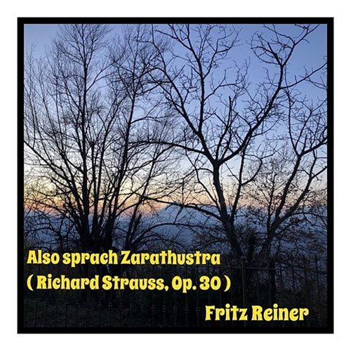 Also sprach Zarathustra (Richard Strauss, Op. 30) by Fritz Reiner