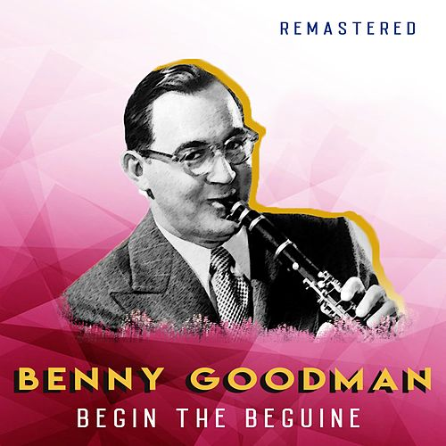 Begin the Beguine (Remastered) de Benny Goodman