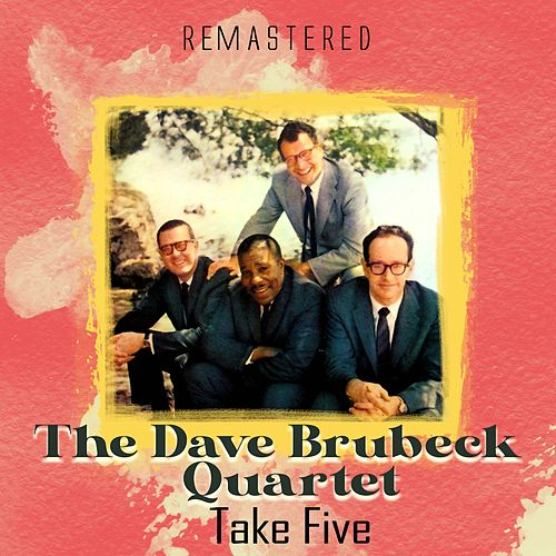 Take Five (Remastered) by The Dave Brubeck Quartet