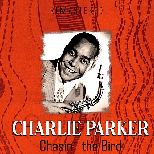 Chasin´ the Bird (Remastered) by Charlie Parker
