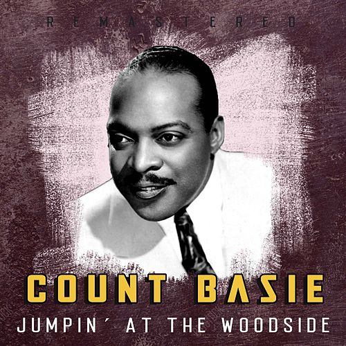 Jumpin´ at the Woodside (Remastered) by Count Basie