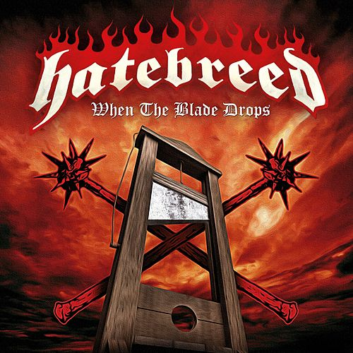 When the Blade Drops by Hatebreed