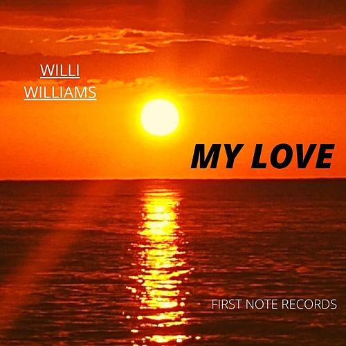 My Love by Willi Williams