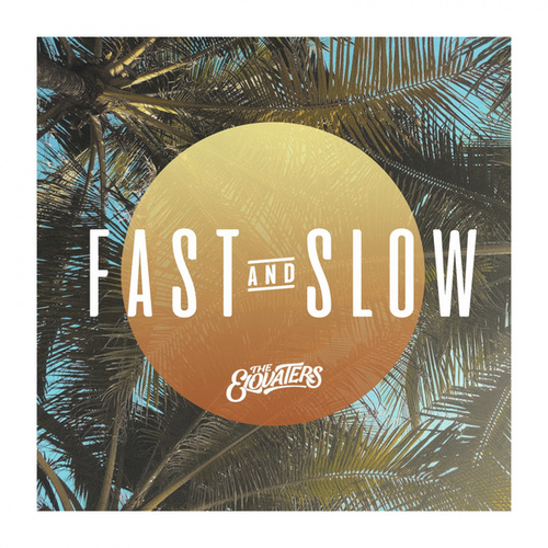 Fast And Slow by The Elovaters