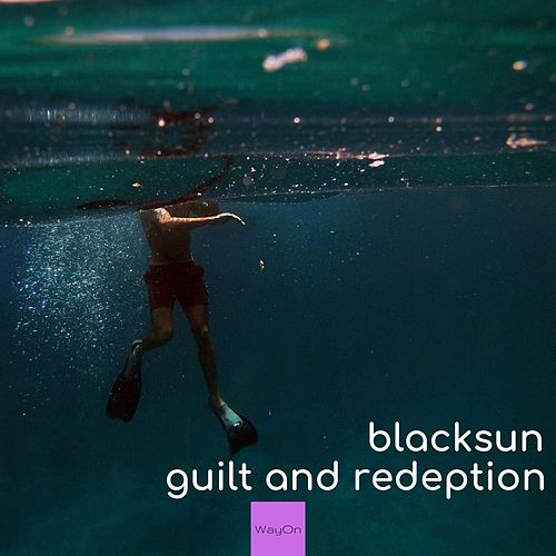 Guilt and Redemption by Black Sun