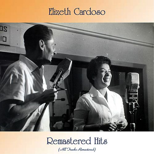 Remastered Hits (All Tracks Remastered) von Elizeth Cardoso