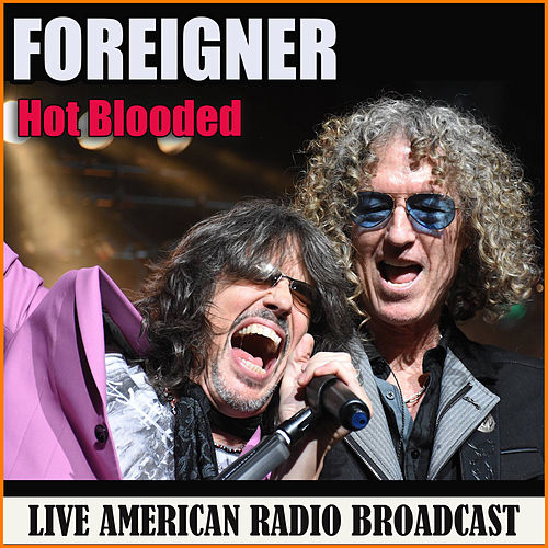 Hot Blooded (Live) von Foreigner