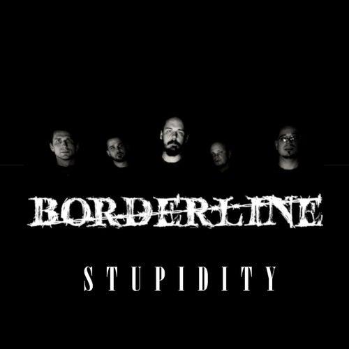 Stupidity de Borderline