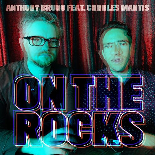 On the Rocks (feat. Charles Mantis) von Anthony Bruno
