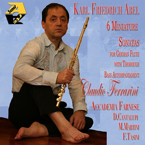 Karl Friedrich Abel: 6 Miniature Sonatas for German Flute With Thorough Bass Accompaniament von Claudio Ferrarini