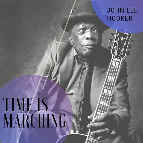 Time Is Marching de John Lee Hooker