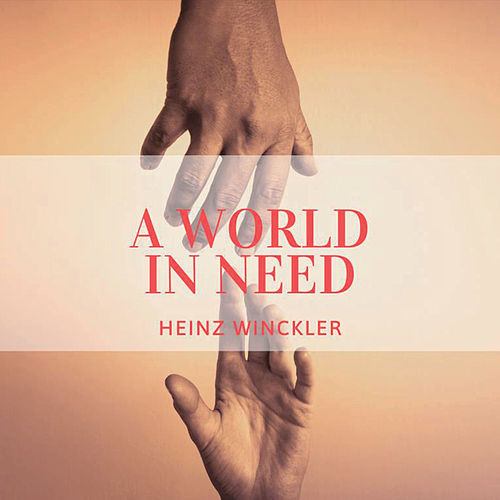 A World in Need by Heinz Winckler