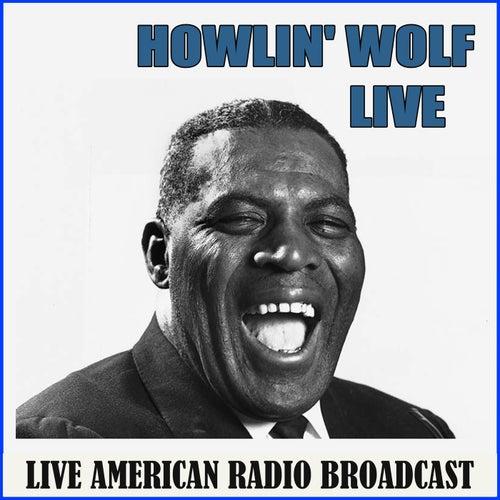 Howlin' Wolf Live (Live) de Howlin' Wolf