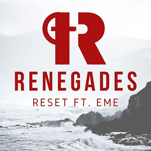Renegades by Reset