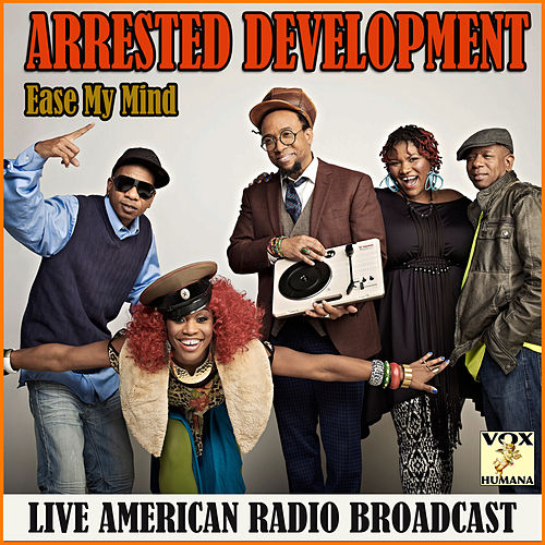 Ease My Mind (Live) de Arrested Development