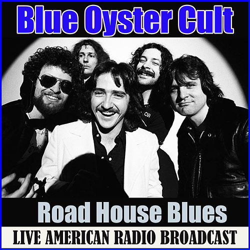 Road House Blues (Live) de Blue Oyster Cult