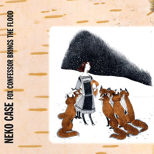 Fox Confessor Brings The Flood (Bonus Track Version) de Neko Case