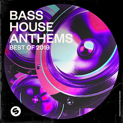 Bass House Anthems: Best of 2019 (Presented by Spinnin' Records) van Various Artists
