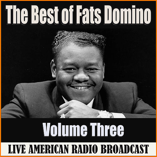 The Best of Fats Domino - Volume Three (Live) de Fats Domino