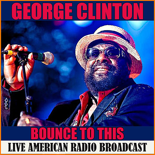 Bounce To This (Live) von George Clinton