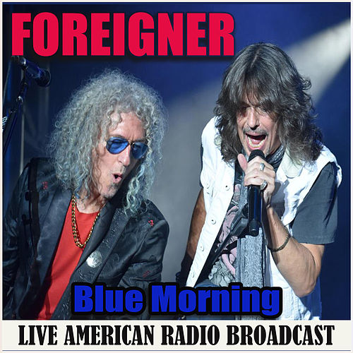 Blue Morning (Live) de Foreigner