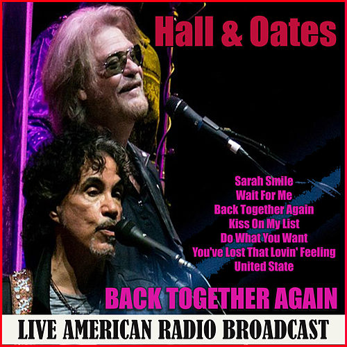 Back Together Again (Live) by Daryl Hall & John Oates