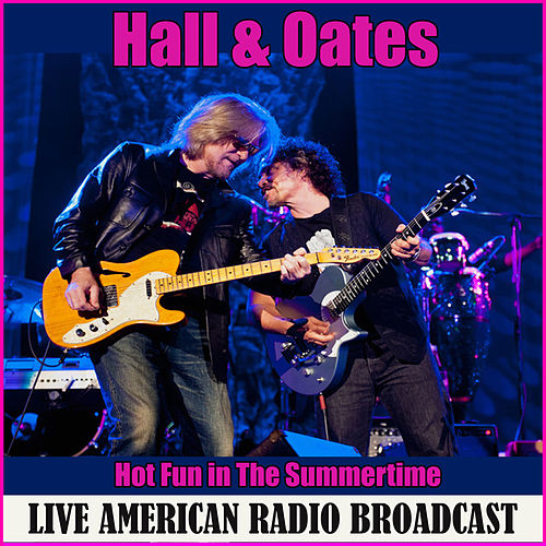 Hot Fun in The Summertime (Live) by Daryl Hall & John Oates