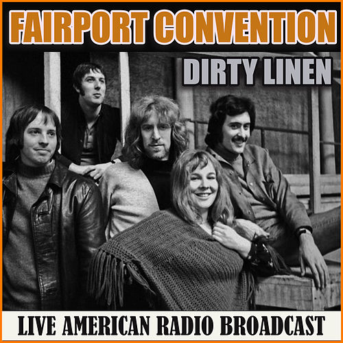 Dirty Linen (Live) by Fairport Convention
