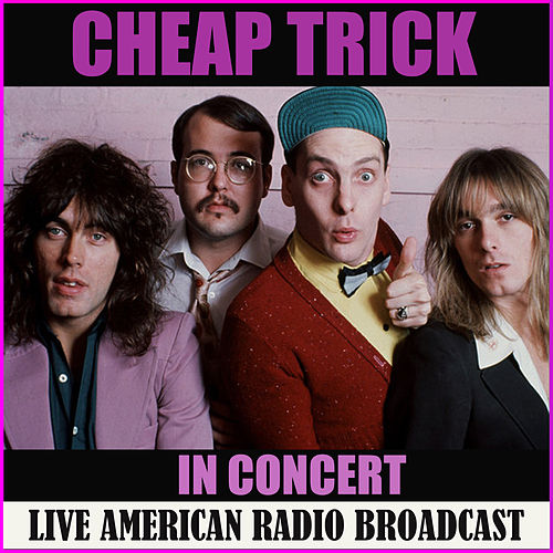 Cheap Trick in Concert (Live) by Cheap Trick